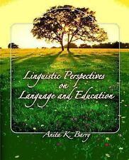 Linguistic Perspectives on Language and Education by Anita K. Barry (2007,...