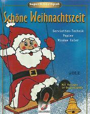 Schöne Weihnachtszeit + Weihnachten + Basteln + Window Color + Serviettentechnik