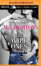 A Wild Ones Novel: The Wild Ones 1 by M. Leighton (2014, MP3 CD, Unabridged)