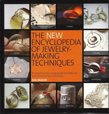 The New Encyclopedia of Jewelry-Making Techniques: A Comprehensive Visual Guide