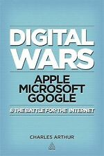 Digital Wars: Apple, Google, Microsoft and the Battle for the Internet by Arthu