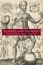 Altered and Adorned: Using Renaissance Prints in Daily Life (Art Institute of Ch