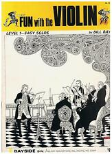 Bill Bay - FUN WITH THE VIOLIN  - 47 Easy Solos (Level 1) - 1971 PB