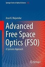 Springer Series in Optical Sciences: Advanced Free Space Optics (FSO) : A...