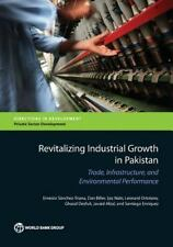Revitalizing Industrial Growth in Pakistan: Trade, Infrastructure, and