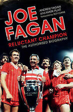 Joe Fagan: Reluctant Champion: The Authorised Biograph