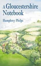 A Gloucestershire Notebook,Humphrey Phelps,New Book mon0000020411