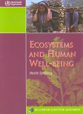 Ecosystems and Human Well-Being : Health Synthesis - A Report of the...