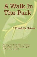 A Walk in the Park by Ronald L. Haines (2000, Paperback)