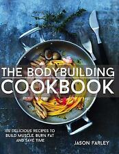 The Build Muscle, Get Shredded, Muscle and Fat Loss Cookbook: The...