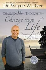 Change Your Thoughts - Change Your Life: Living the Wisdom of the Tao by Dr. Wa