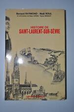 B.RAYMOND-N.ROUL - Histoire de Saint-Laurent Sur Sèvre - Régionalisme Vendée