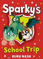Sparky's School Trip Nash  Ruby 9781782953005