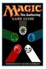 Magic the Gathering Game Guide by Josh Abbott (2015, Paperback)
