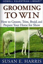 Grooming to Win 3rd Edition with Susan E. Harris