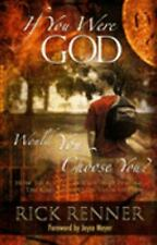 If You Were God, Would You Choose You?: How to Accept, Pursue, And Fulfill the