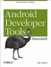 Android Developer Tools Essentials : Android Studio to Zipalign by Mike...