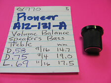 PIONEER A12-131-A KNOB VOLUME BALANCE BASS TREBLE SPEAKERS SX-770