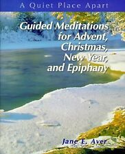 Guided Meditations for Advent, Christmas, New Year, and Epiphany (Quiet Place Ap