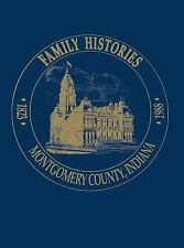 Family Histories, Montgomery County, Indiana by Genealogy Se Montgomery...