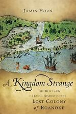 A Kingdom Strange: The Brief and Tragic History of the Lost Colony of -ExLibrary