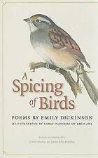 A Spicing of Birds: Poems by Emily Dickinson (The Driftless Series), Dickinson,