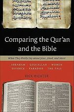 Comparing the Qur'an and the Bible: What They Really Say about Jesus, Jihad, and