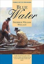 Blue Water: A Tale of the Deep-Sea Fishermen (Fiction Treasures)