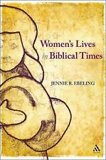 Women's Lives in Biblical Times by Jennie R. Ebeling (2010, Paperback)