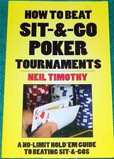 NEIL TIMOTHY, How to Beat Sit-&-Go Poker Tournaments, PB (NO-LIMIT HOLD'EM)