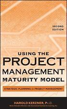 Using the Project Management Maturity Model: Strategic Planning for Project Mana
