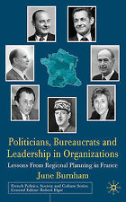 Politicians, Bureaucrats and Leadership in Organizations: Lessons from Regional