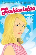 Manning, Sarra Fashionistas: 02: Hadley: Bk. 2 Very Good Book