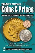 2015 North American Coins and Prices : A Guide to U. S. Canadian and Mexican
