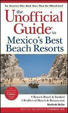 The Unofficial Guide to Mexico's Best Beach Resorts (Unofficial Guides) Mellin,