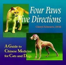 Four Paws, Five Directions : A Guide to Chinese Medicine for Cats and Dogs by...