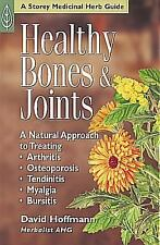Healthy Bones & Joints: A Natural Approach to Treating Arthritis, Osteoporosis,