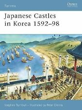 Japanese Castles in Korea 1592-98 67 by Stephen Turnbull Osprey Reference Book