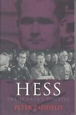 Hess : The Fuhrer's Disciple by Peter Padfield (2001, Paperback)