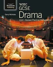 WJEC GCSE Drama: Unit 1 Devised Practical Performance by Garry Nicholas...