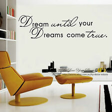 Dream until your Dreams come true Wall Art Quote Removable Stickers Vinyl Decals