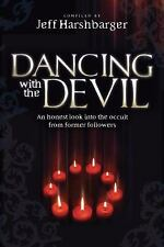 Dancing  With the Devil: An Honest Look Into the Occult from Former Followers b