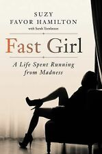 Fast Girl : Running from Madness by Suzy Favor Hamilton (2015, Hardcover)
