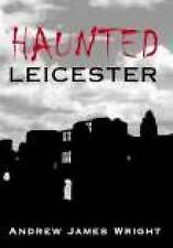 Haunted Leicester by Andrew James Wright (Paperback, 2005)