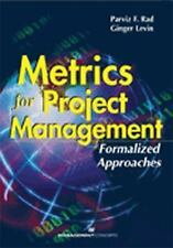 Metrics for Project Management : Formalized Approaches by Ginger Levin and...