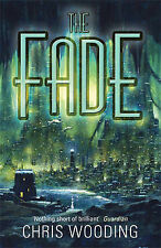 The Fade (Gollancz S.F.), Wooding, Chris