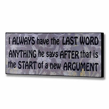 I ALWAYS have the LAST WORD plaque