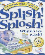 Janice Lobb Splish! Splosh!: Why Do We Wash? (At Home with Science) Very Good Bo