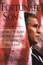 Fortunate Son : George W. Bush and the Making of an American President by...