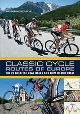 Classic Cycle Routes of Europe: The 25 greatest road cycling races and how to ri